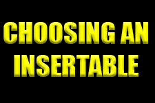 Choosing an Insertable